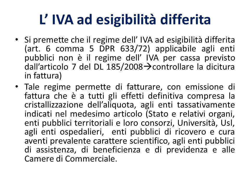 L IVA ad esigibilità differita Si premette che il regime dell IVA ad esigibilità differita (art.
