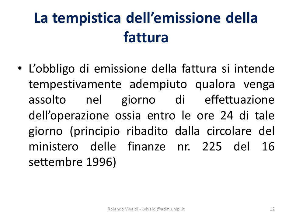 La tempistica dellemissione della fattura Lobbligo di emissione della fattura si intende tempestivamente adempiuto qualora venga assolto nel giorno di