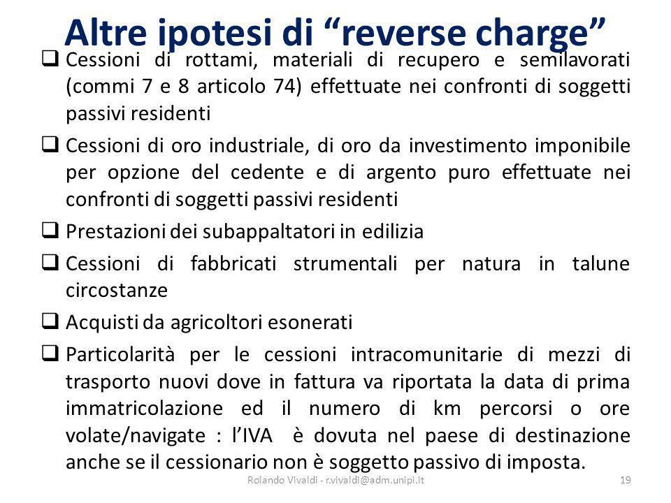 Altre ipotesi di reverse charge Cessioni di rottami, materiali di recupero e semilavorati (commi 7 e 8 articolo 74) effettuate nei confronti di sogget