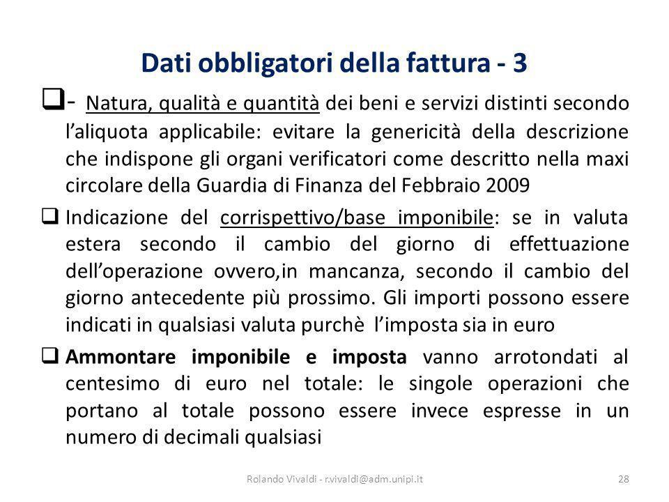 Dati obbligatori della fattura - 3 - Natura, qualità e quantità dei beni e servizi distinti secondo laliquota applicabile: evitare la genericità della