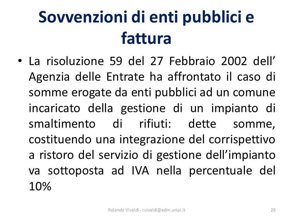 Sovvenzioni di enti pubblici e fattura La risoluzione 59 del 27 Febbraio 2002 dell Agenzia delle Entrate ha affrontato il caso di somme erogate da ent