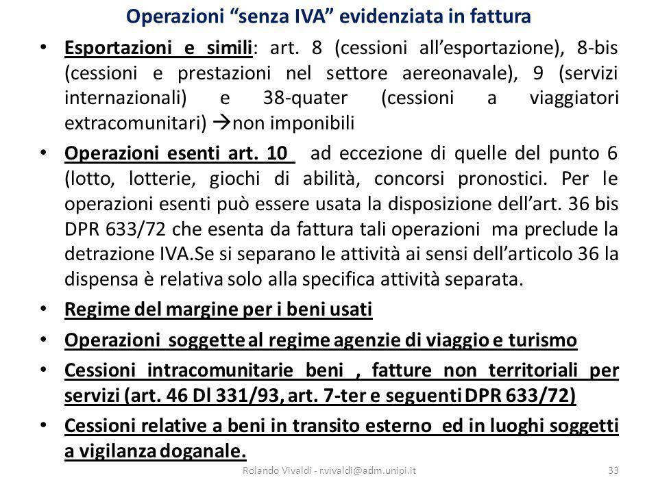Operazioni senza IVA evidenziata in fattura Esportazioni e simili: art. 8 (cessioni allesportazione), 8-bis (cessioni e prestazioni nel settore aereon