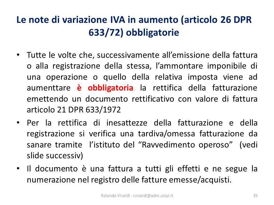 Le note di variazione IVA in aumento (articolo 26 DPR 633/72) obbligatorie Tutte le volte che, successivamente allemissione della fattura o alla regis