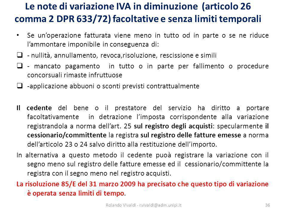 Le note di variazione IVA in diminuzione (articolo 26 comma 2 DPR 633/72) facoltative e senza limiti temporali Se unoperazione fatturata viene meno in