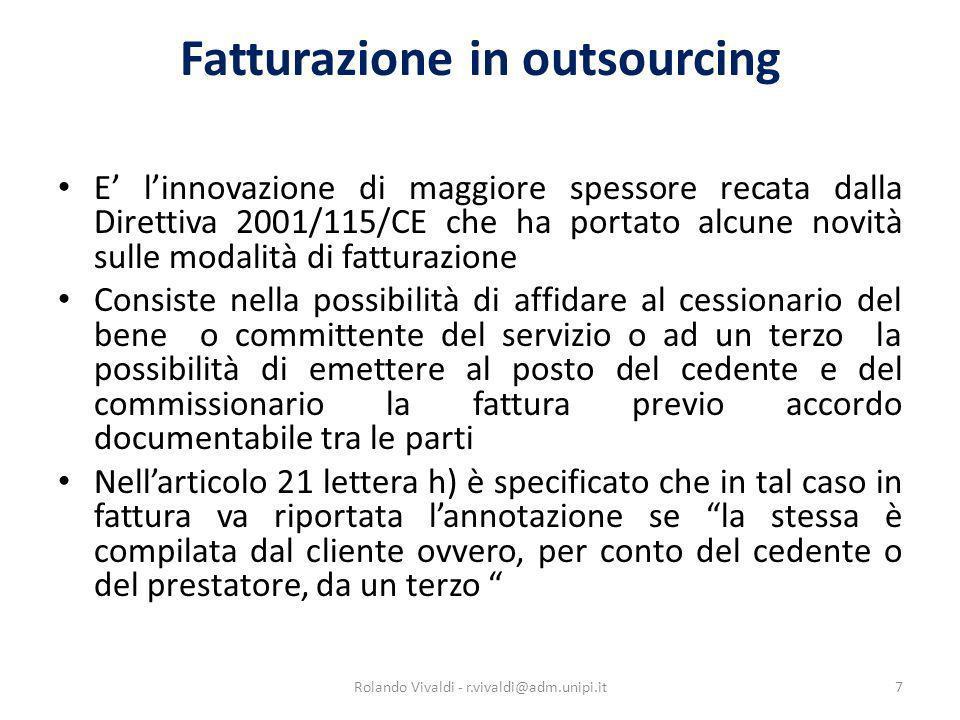Fatturazione in outsourcing E linnovazione di maggiore spessore recata dalla Direttiva 2001/115/CE che ha portato alcune novità sulle modalità di fatt