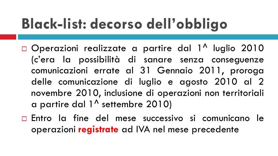 Black-list: decorso dellobbligo Operazioni realizzate a partire dal 1^ luglio 2010 (cera la possibilità di sanare senza conseguenze comunicazioni erra