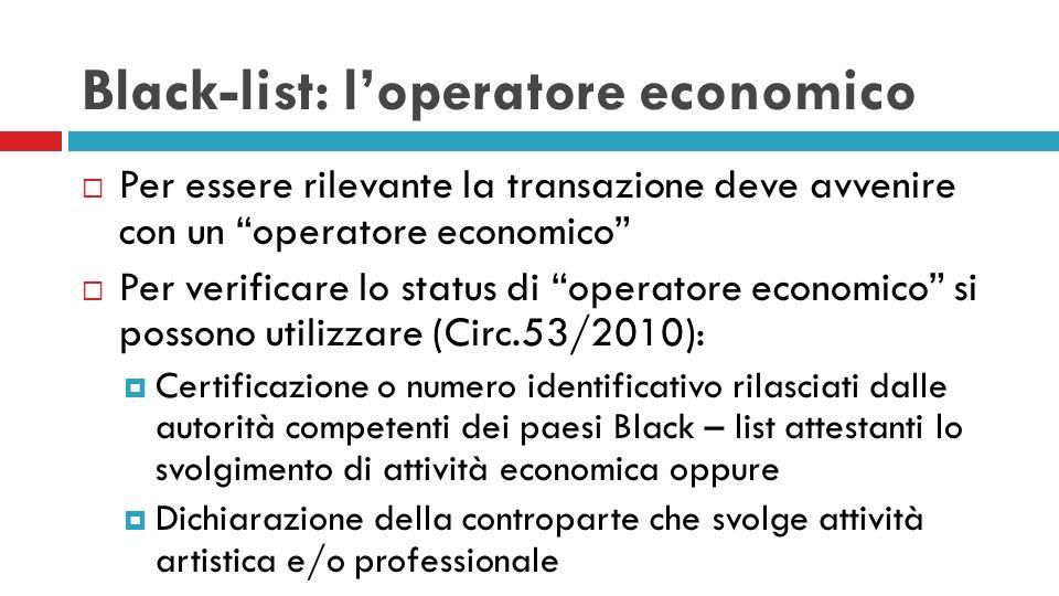 Black-list: loperatore economico Per essere rilevante la transazione deve avvenire con un operatore economico Per verificare lo status di operatore ec