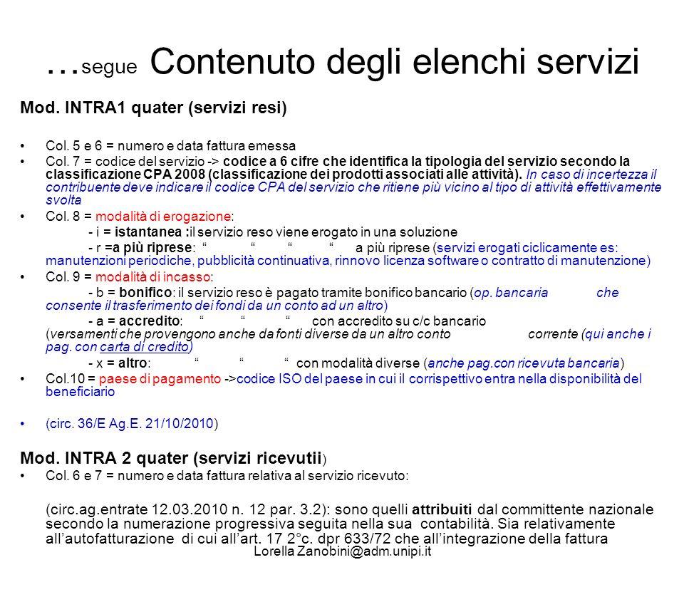 … segue Contenuto degli elenchi servizi Mod. INTRA1 quater (servizi resi) Col. 5 e 6 = numero e data fattura emessa Col. 7 = codice del servizio -> co