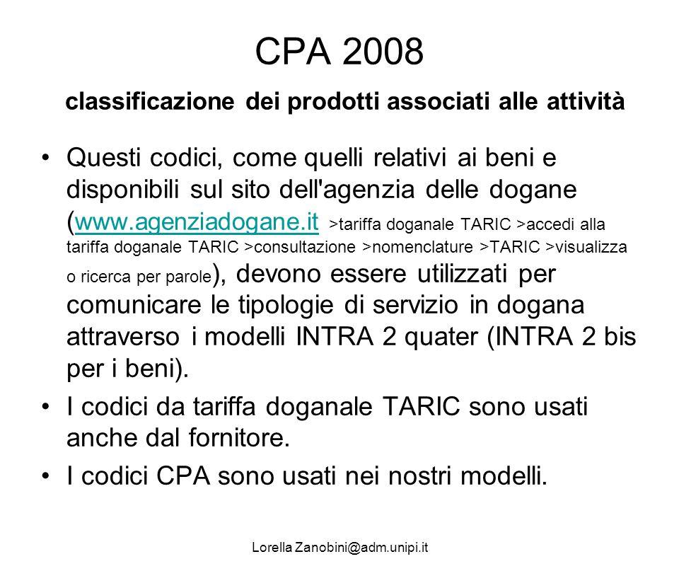 CPA 2008 classificazione dei prodotti associati alle attività Questi codici, come quelli relativi ai beni e disponibili sul sito dell'agenzia delle do