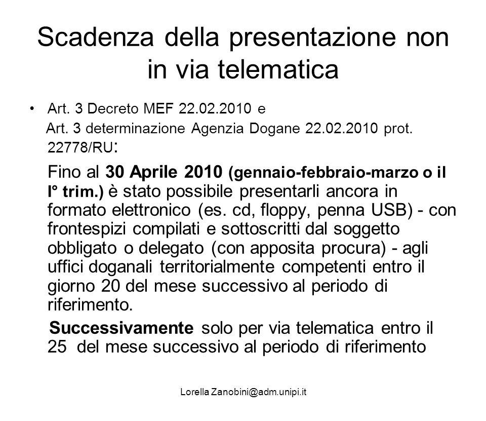 Scadenza della presentazione non in via telematica Art. 3 Decreto MEF 22.02.2010 e Art. 3 determinazione Agenzia Dogane 22.02.2010 prot. 22778/RU : Fi