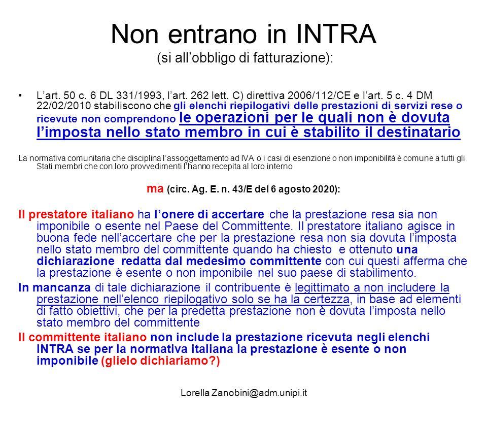 Non entrano in INTRA (si allobbligo di fatturazione): Lart. 50 c. 6 DL 331/1993, lart. 262 lett. C) direttiva 2006/112/CE e lart. 5 c. 4 DM 22/02/2010