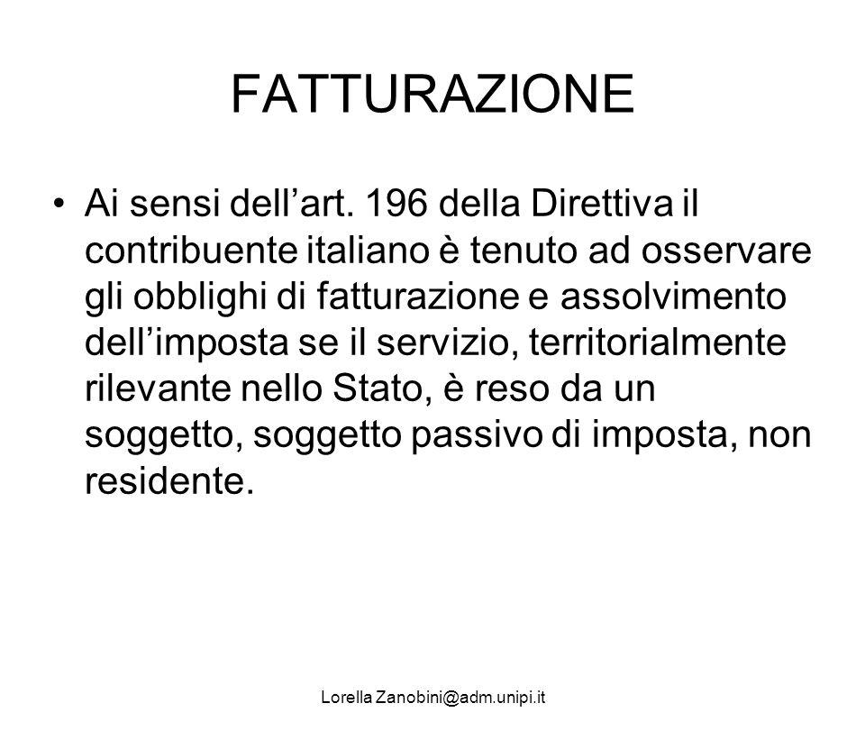 FATTURAZIONE Ai sensi dellart. 196 della Direttiva il contribuente italiano è tenuto ad osservare gli obblighi di fatturazione e assolvimento dellimpo