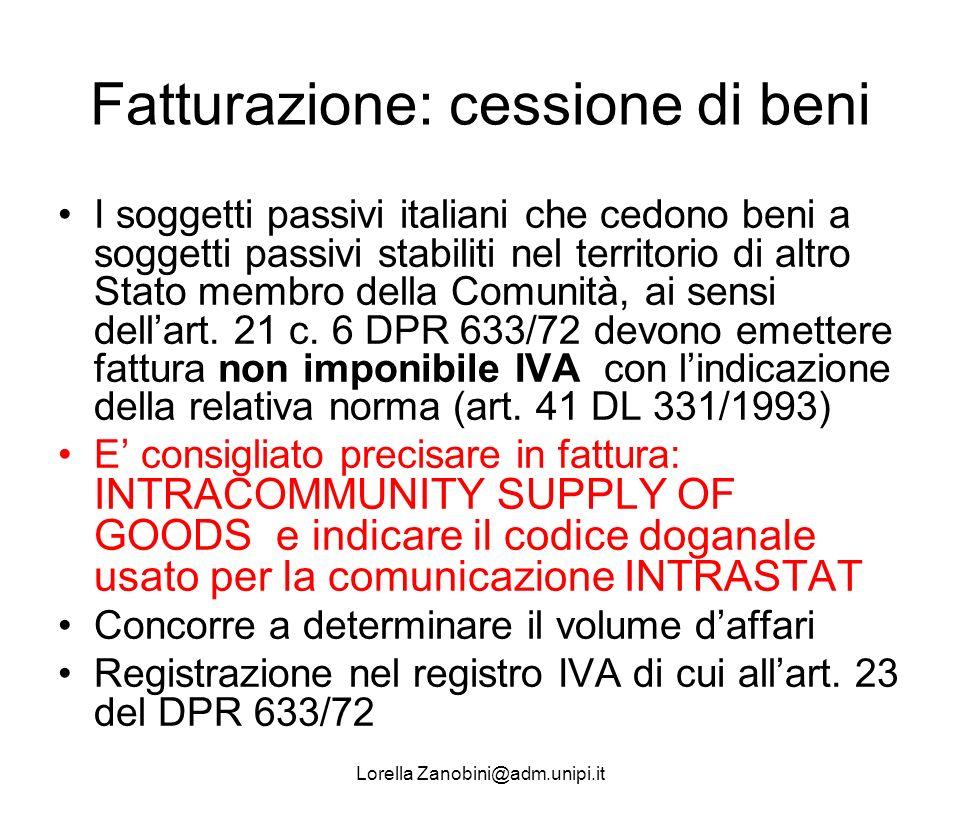 Fatturazione: cessione di beni I soggetti passivi italiani che cedono beni a soggetti passivi stabiliti nel territorio di altro Stato membro della Com