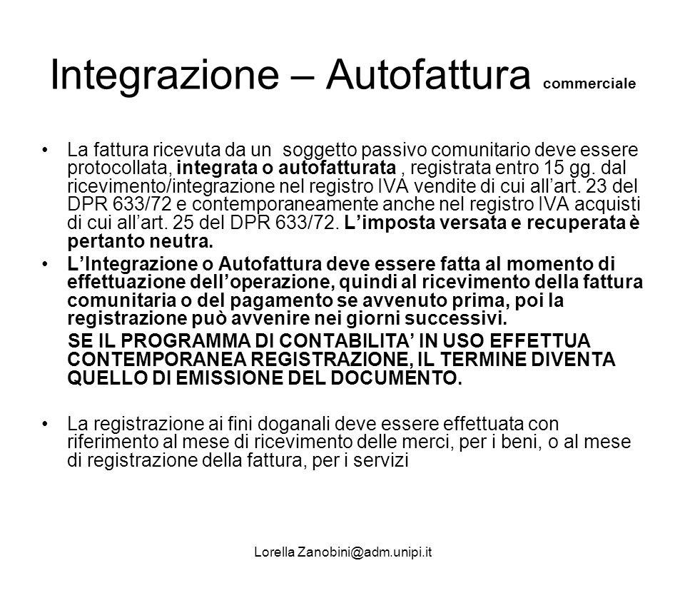 Integrazione – Autofattura commerciale La fattura ricevuta da un soggetto passivo comunitario deve essere protocollata, integrata o autofatturata, reg
