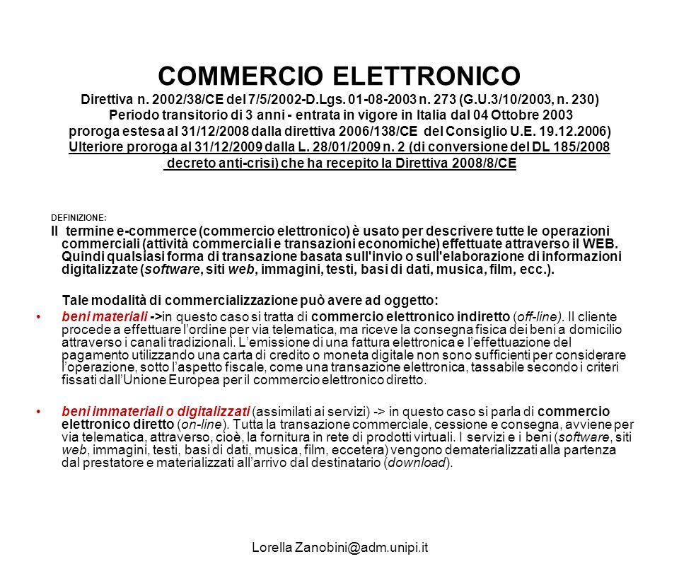 COMMERCIO ELETTRONICO Direttiva n. 2002/38/CE del 7/5/2002-D.Lgs. 01-08-2003 n. 273 (G.U.3/10/2003, n. 230) Periodo transitorio di 3 anni - entrata in
