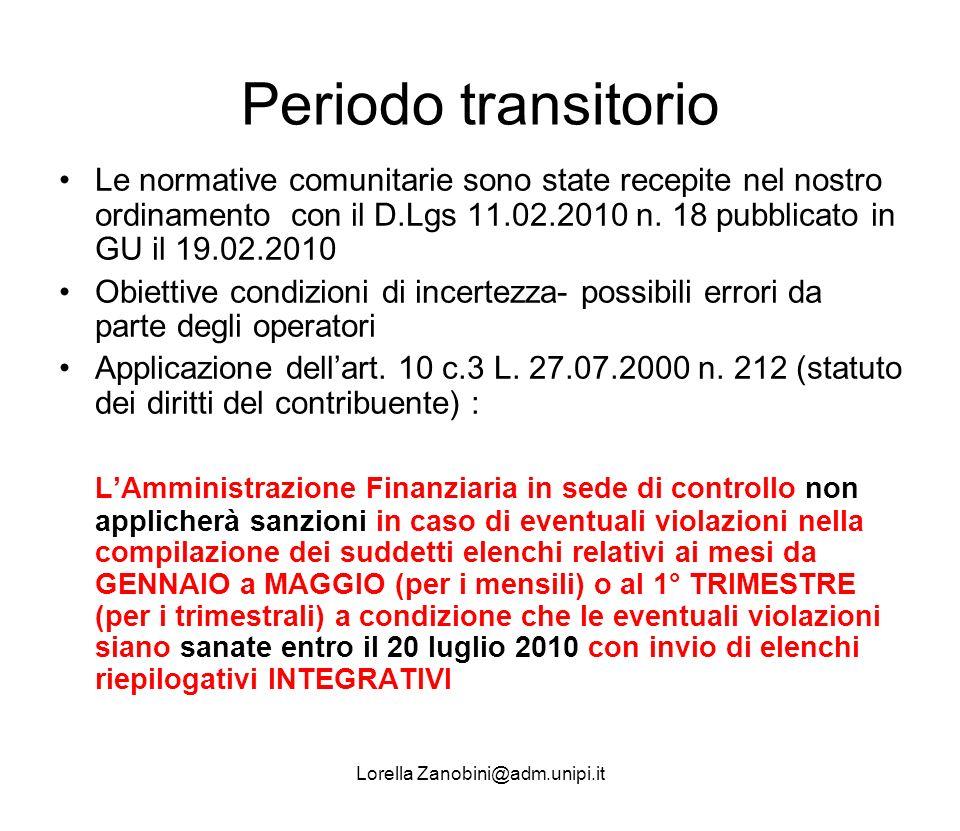 Periodo transitorio Le normative comunitarie sono state recepite nel nostro ordinamento con il D.Lgs 11.02.2010 n. 18 pubblicato in GU il 19.02.2010 O
