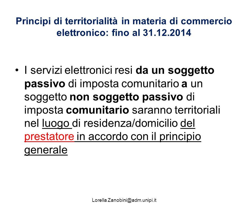 Principi di territorialità in materia di commercio elettronico: fino al 31.12.2014 I servizi elettronici resi da un soggetto passivo di imposta comuni