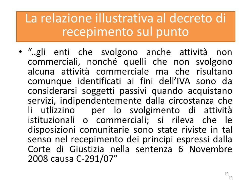 10 La relazione illustrativa al decreto di recepimento sul punto..gli enti che svolgono anche attività non commerciali, nonché quelli che non svolgono