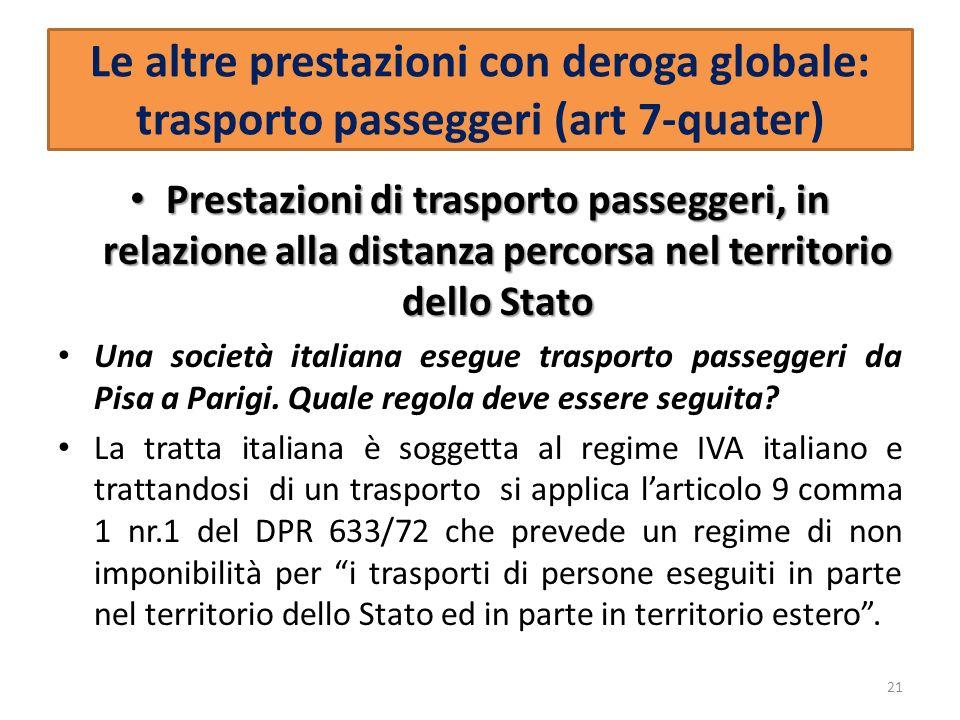 Le altre prestazioni con deroga globale: trasporto passeggeri (art 7-quater) Prestazioni di trasporto passeggeri, in relazione alla distanza percorsa