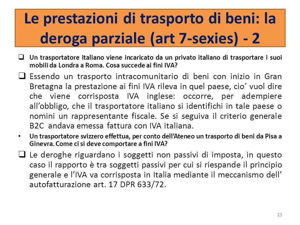 Le prestazioni di trasporto di beni: la deroga parziale (art 7-sexies) - 2 Un trasportatore italiano viene incaricato da un privato italiano di traspo