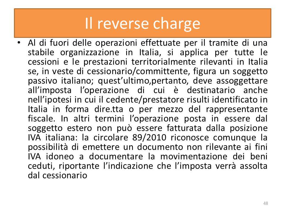 Il reverse charge Al di fuori delle operazioni effettuate per il tramite di una stabile organizzazione in Italia, si applica per tutte le cessioni e l