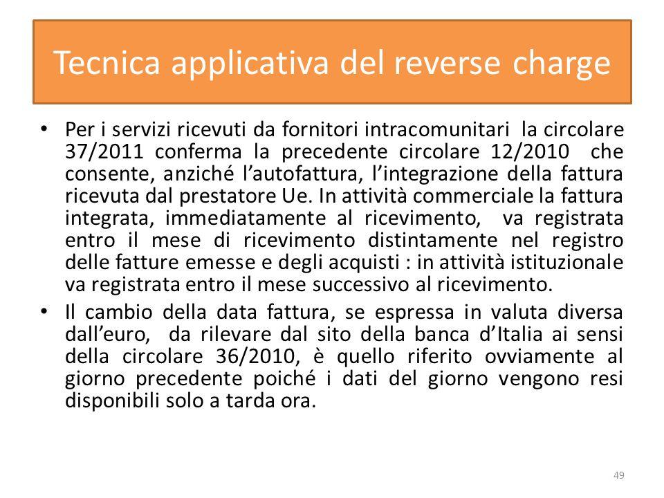Tecnica applicativa del reverse charge Per i servizi ricevuti da fornitori intracomunitari la circolare 37/2011 conferma la precedente circolare 12/20