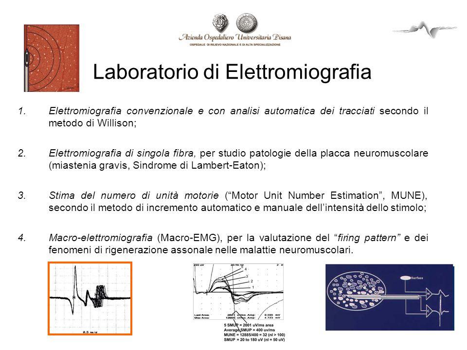 Laboratorio Potenziali Evocati Potenziali Evocati Multimodali: 1)Potenziali Evocati Motori ai quattro arti e alla muscolatura bulbare (muscoli linguali e trapezio) e del pavimento pelvico; 2)Potenziali Evocati Somatosensoriali (anche per monitoraggio pazienti in Rianimazione e Terapia Intensiva); 3)Potenziali Evocati Acustici del Troncoencefalo (anche per monitoraggio pazienti in Rianimazione e Terapia Intensiva); 4)Potenziali Evocati Vestibolari Miogeni (VEMPs), in sospetto di patologie dellangolo ponto- cerebellare; 5)Potenziali Evento-Correlati (P300 uditiva, Mismatch Negativity), per valutazione per sospetto decadimento cognitivo e in coma, in stati vegetativi persistenti o stato di minima coscienza; 6)Potenziali Evocati Laser, per studio delle piccole fibre nocicettive mieliniche A-delta e amieliniche C, non valutabili con altri metodi di esplorazione elettrofisiologica, in pazienti con dolore neuropatico.