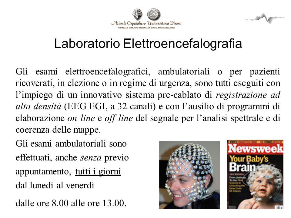 Laboratorio Elettroencefalografia Gli esami elettroencefalografici, ambulatoriali o per pazienti ricoverati, in elezione o in regime di urgenza, sono