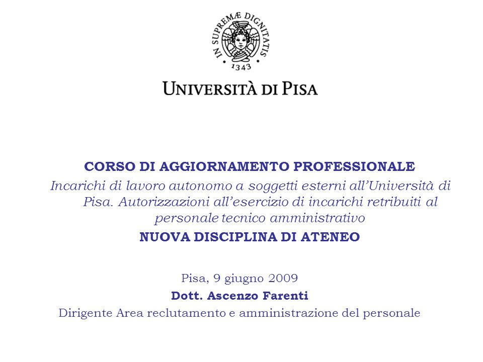 CORSO DI AGGIORNAMENTO PROFESSIONALE Incarichi di lavoro autonomo a soggetti esterni allUniversità di Pisa.