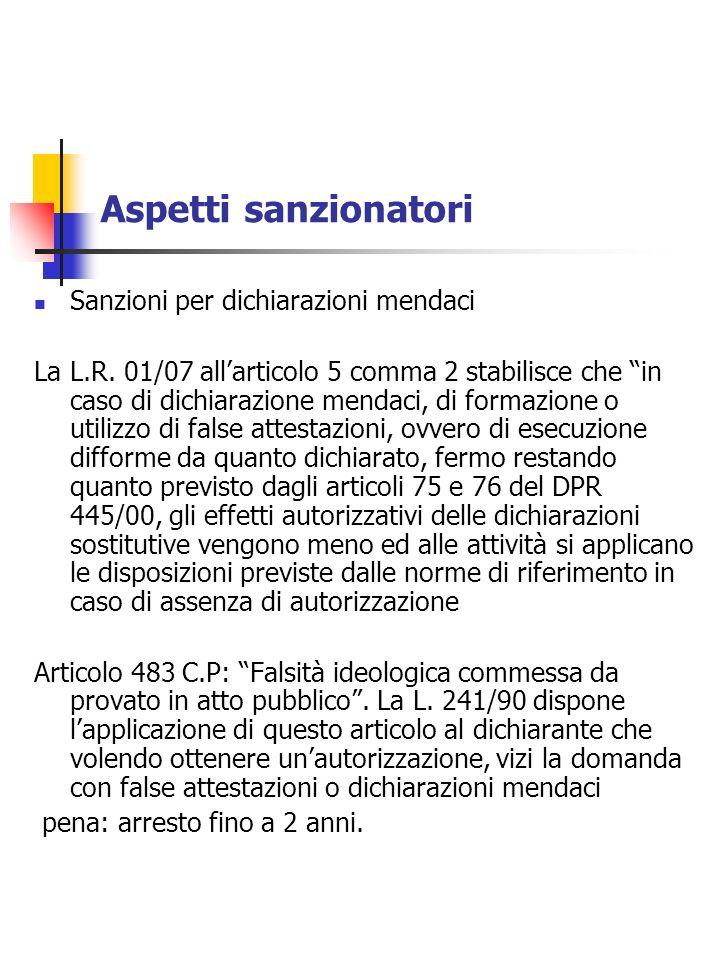 Aspetti sanzionatori Sanzioni per dichiarazioni mendaci La L.R. 01/07 allarticolo 5 comma 2 stabilisce che in caso di dichiarazione mendaci, di formaz