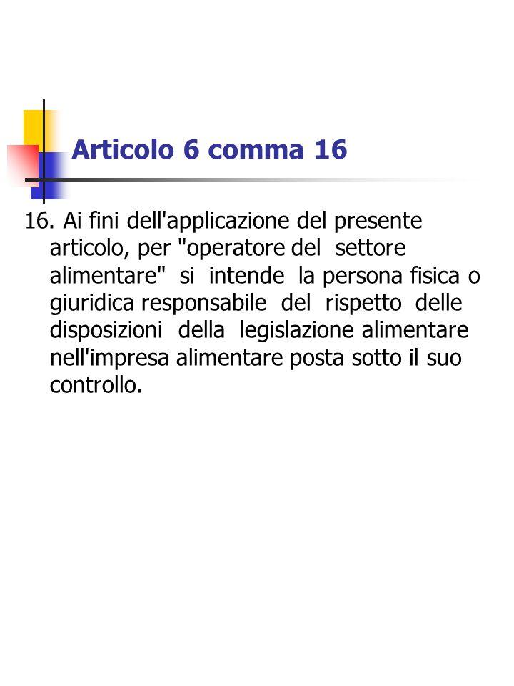 Articolo 6 comma 16 16. Ai fini dell'applicazione del presente articolo, per