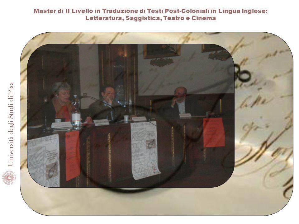 Master di II Livello in Traduzione di Testi Post-Coloniali in Lingua Inglese: Letteratura, Saggistica, Teatro e Cinema Università degli Studi di Pisa