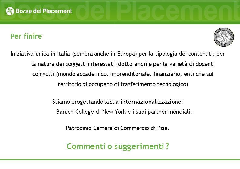 Iniziativa unica in Italia (sembra anche in Europa) per la tipologia dei contenuti, per la natura dei soggetti interessati (dottorandi) e per la varie