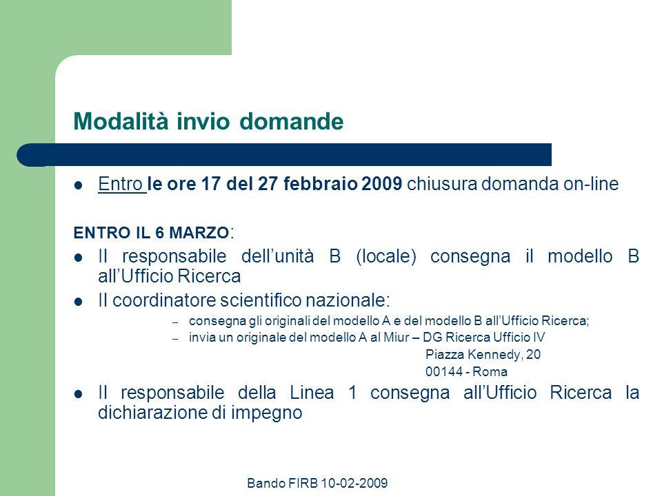 Bando FIRB 10-02-2009 Modalità invio domande Entro le ore 17 del 27 febbraio 2009 chiusura domanda on-line ENTRO IL 6 MARZO : Il responsabile dellunit