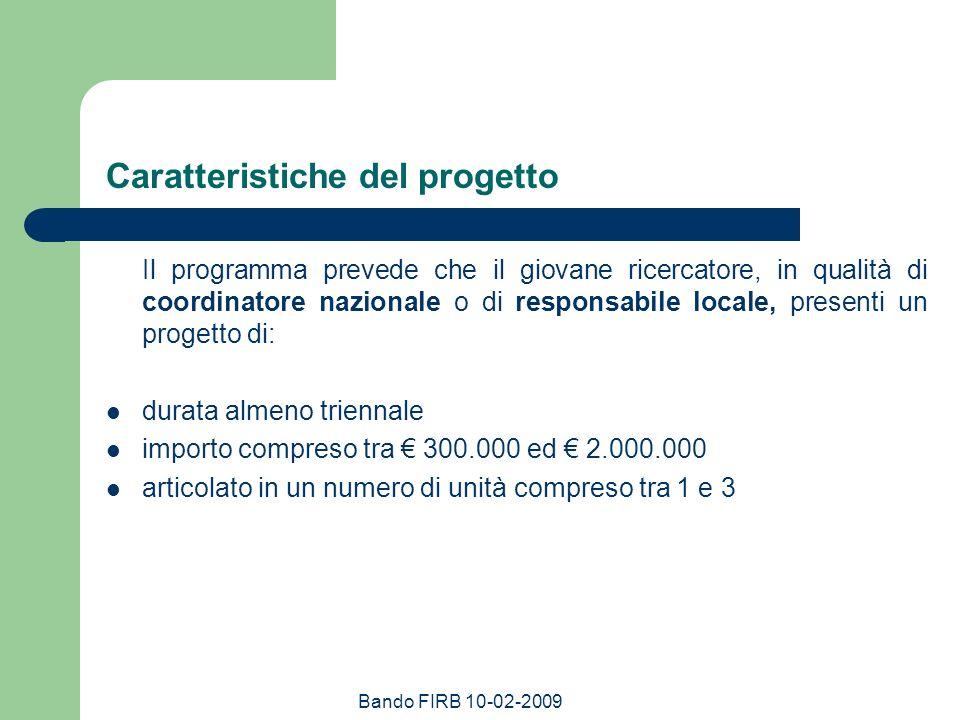 Bando FIRB 10-02-2009 Caratteristiche del progetto Il programma prevede che il giovane ricercatore, in qualità di coordinatore nazionale o di responsa