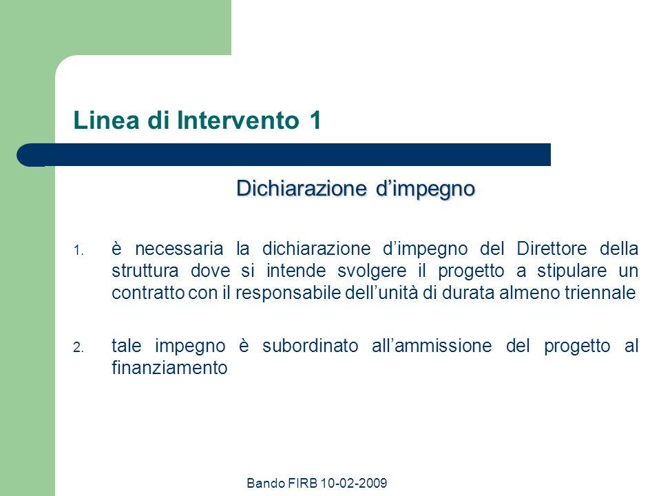 Bando FIRB 10-02-2009 Rapporti con il PRIN non esiste incompatibilità del responsabile della Linea 2, così come dei partecipanti a qualsiasi Unità, con il PRIN, salvo il rispetto degli 11 mesi/uomo massimi imputabili eccezionalmente per i PRIN 2007, dove ancora vigeva la regola dellimpegno minimo a preventivo, sarà possibile modificare limpegno sul PRIN per consentire di rimanere nel limite previsto (anche se si presume non ce ne sarà la necessità)
