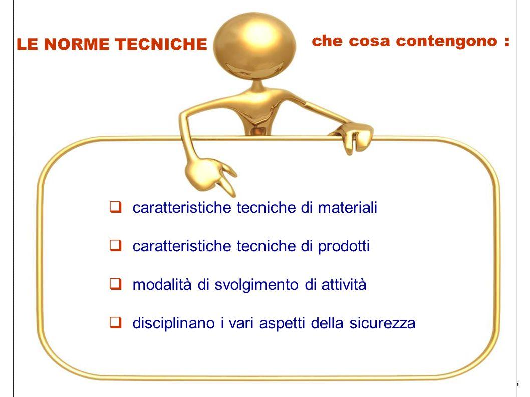 by adarosa ruffiniUniversità Pisa 2011 12 che cosa contengono : caratteristiche tecniche di materiali caratteristiche tecniche di prodotti modalità di svolgimento di attività disciplinano i vari aspetti della sicurezza LE NORME TECNICHE