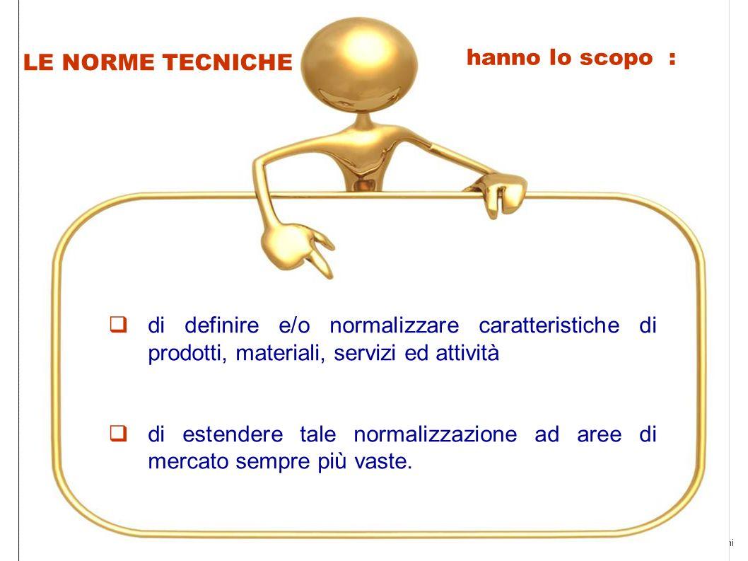 by adarosa ruffiniUniversità Pisa 2011 14 hanno lo scopo : di definire e/o normalizzare caratteristiche di prodotti, materiali, servizi ed attività di estendere tale normalizzazione ad aree di mercato sempre più vaste.