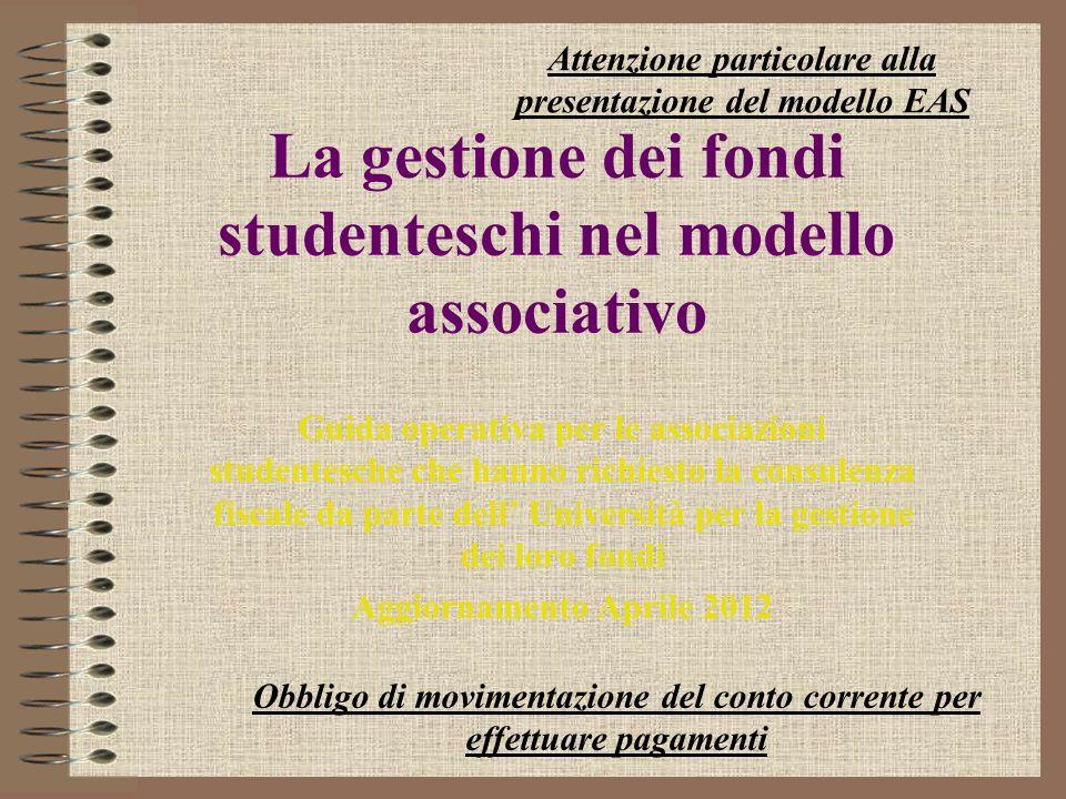 La gestione dei fondi studenteschi nel modello associativo Guida operativa per le associazioni studentesche che hanno richiesto la consulenza fiscale