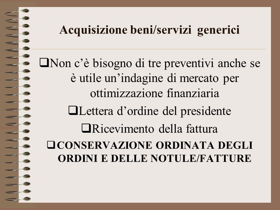 Acquisizione beni/servizi generici Non cè bisogno di tre preventivi anche se è utile unindagine di mercato per ottimizzazione finanziaria Lettera dord