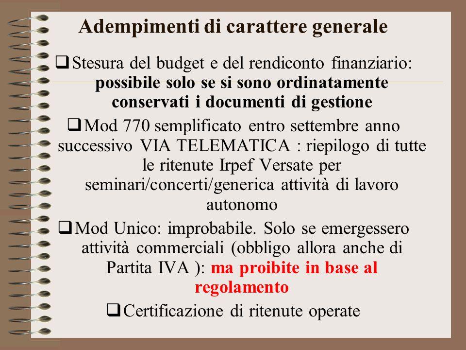 Adempimenti di carattere generale Stesura del budget e del rendiconto finanziario: possibile solo se si sono ordinatamente conservati i documenti di g