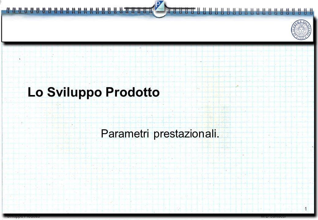 1 Sviluppo ProdottoM.D.Santucci Parametri prestazionali. Lo Sviluppo Prodotto