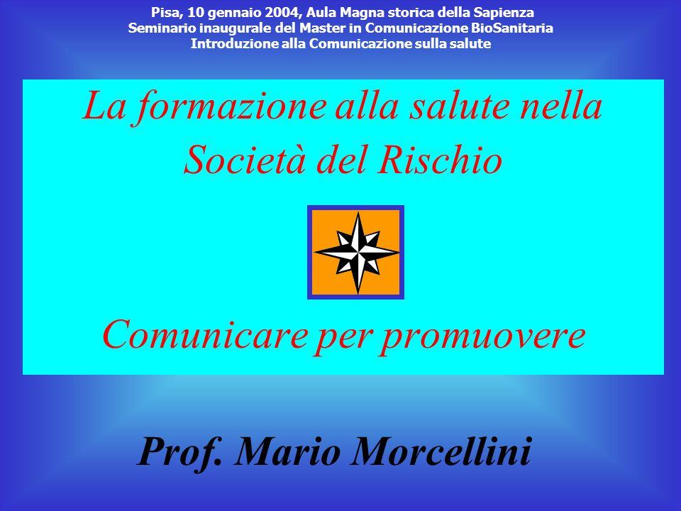 La formazione alla salute nella Società del Rischio Comunicare per promuovere Prof.