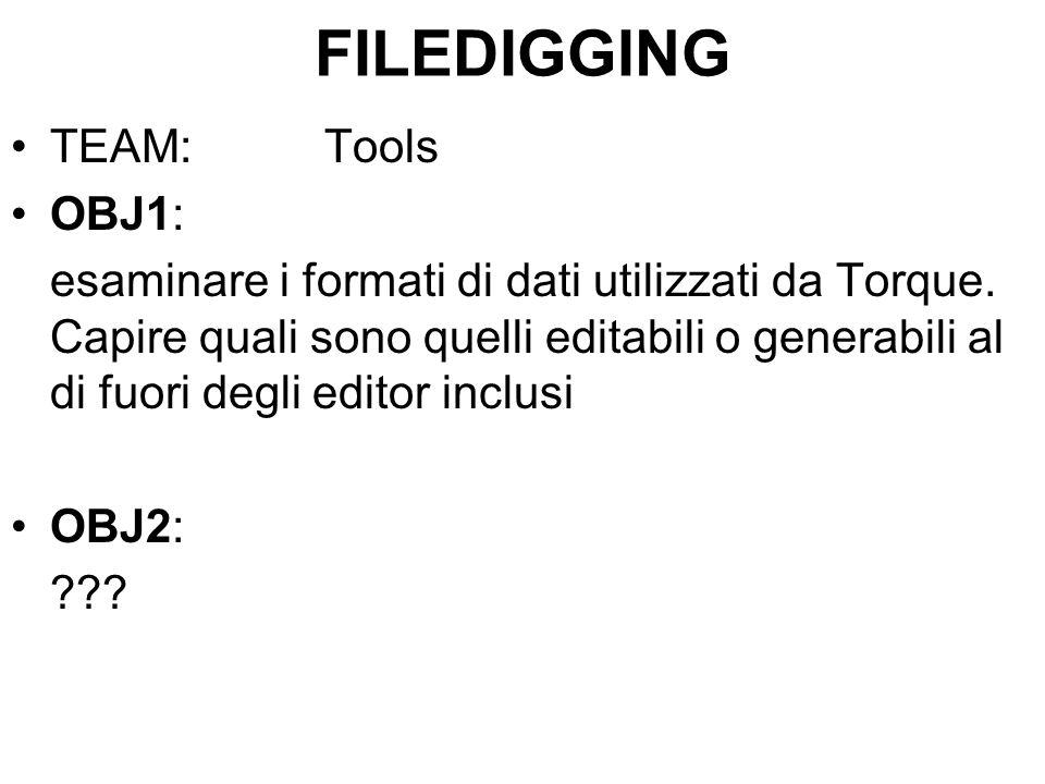 FILEDIGGING TEAM:Tools OBJ1: esaminare i formati di dati utilizzati da Torque.