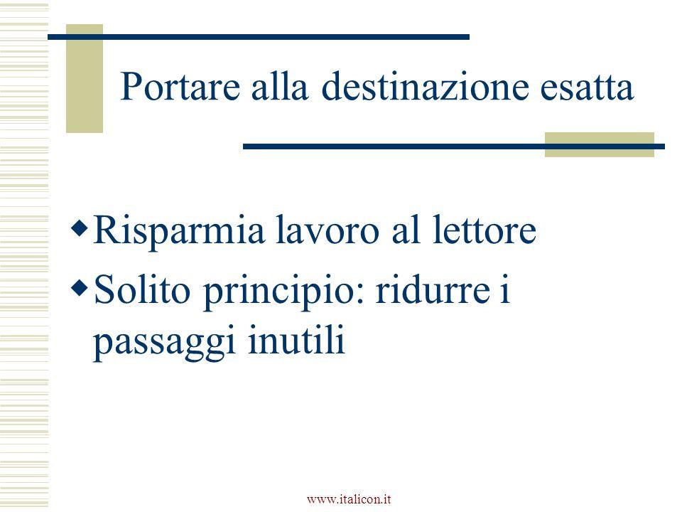 www.italicon.it Portare alla destinazione esatta Risparmia lavoro al lettore Solito principio: ridurre i passaggi inutili