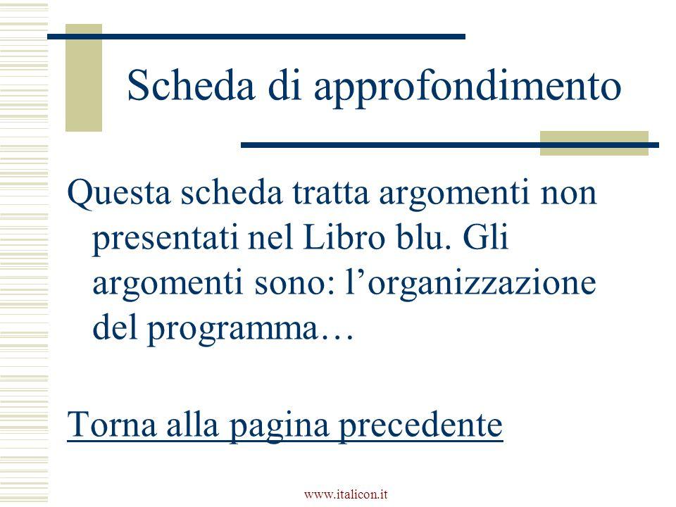 www.italicon.it Scheda di approfondimento Questa scheda tratta argomenti non presentati nel Libro blu.