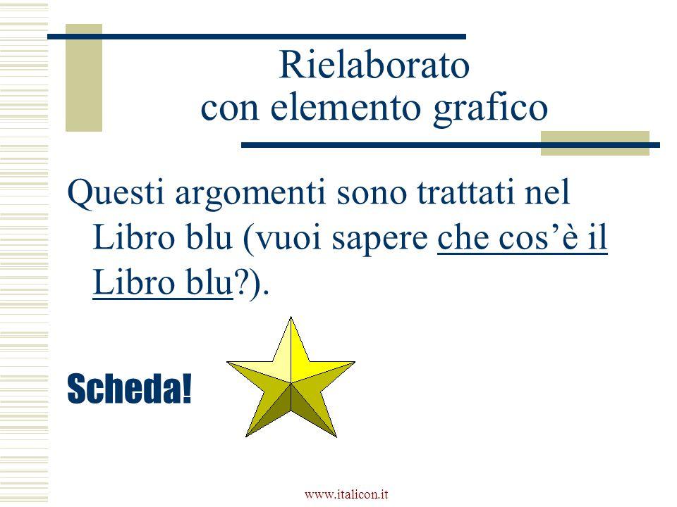 www.italicon.it Rielaborato con elemento grafico Questi argomenti sono trattati nel Libro blu (vuoi sapere che cosè il Libro blu ).