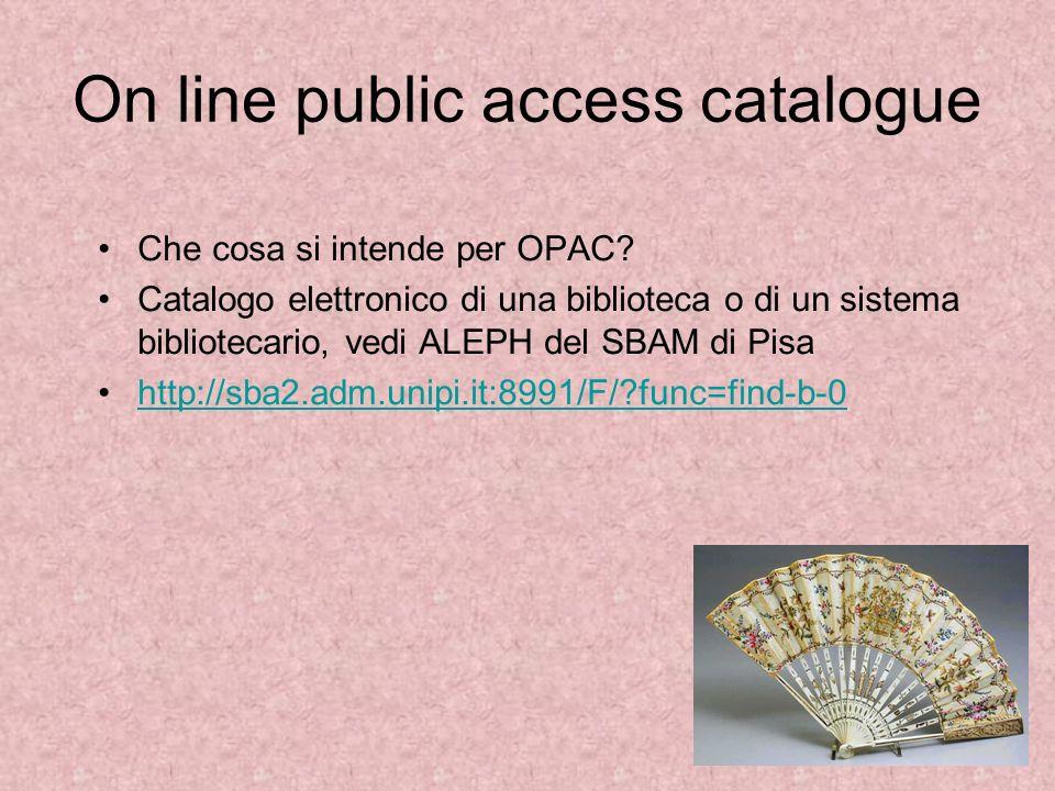 On line public access catalogue Che cosa si intende per OPAC? Catalogo elettronico di una biblioteca o di un sistema bibliotecario, vedi ALEPH del SBA