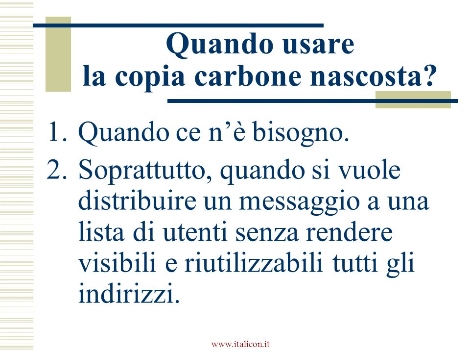 www.italicon.it Quando usare la copia carbone nascosta.