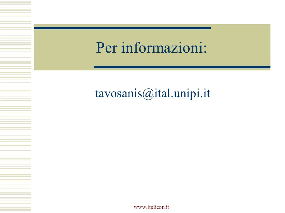 www.italicon.it Per informazioni: tavosanis@ital.unipi.it